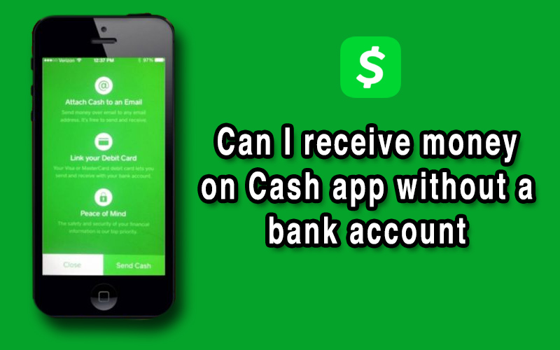 Can I receive money on Cash app without a bank account