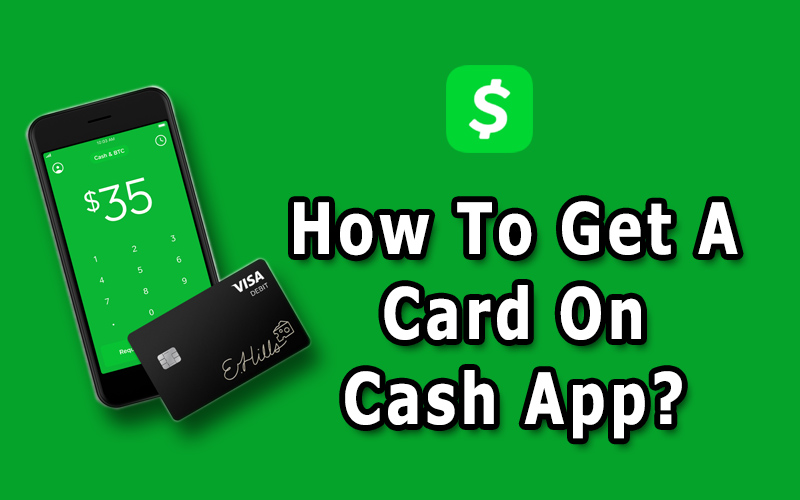 How To Get A Card On Cash App