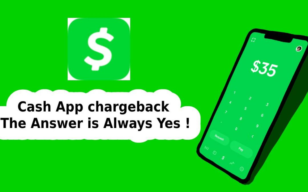 Cash App Charge Back | The Answer Is Always Yes!