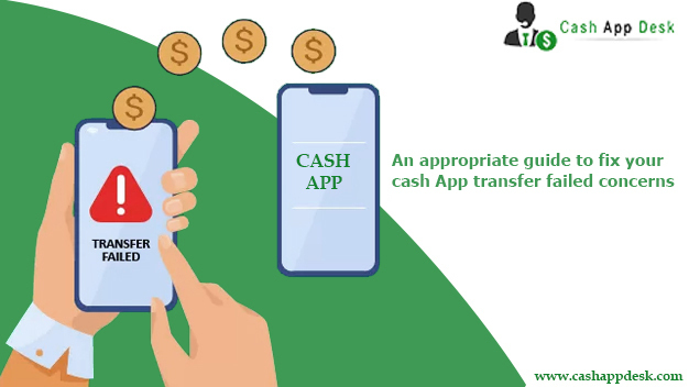 Appropriate Guide to Fix Your Cash App Transfer Failed Concerns