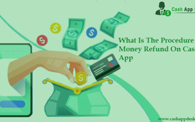 What Is The Procedure To Money Refund On Cash App