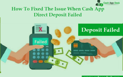How To Fixed The Issue When Cash App Direct Deposit Failed?