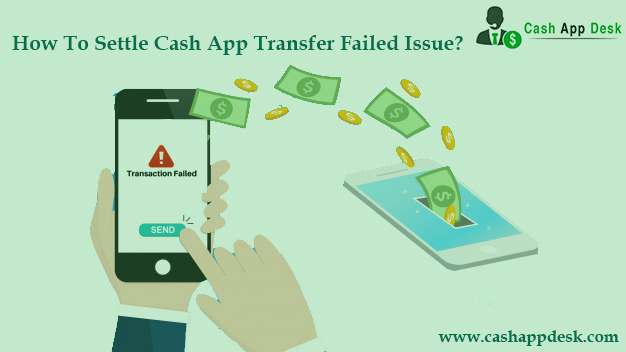 How To Settle Cash App Transfer Failed Issue? | Fix Issues