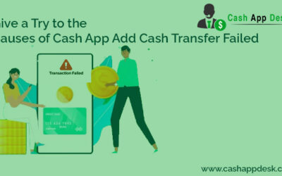 Give Try to The Causes of Cash App Add Cash Transfer Failed