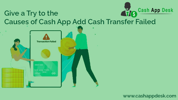 Causes of Cash App Add Cash Transfer Failed | How To Fix It?