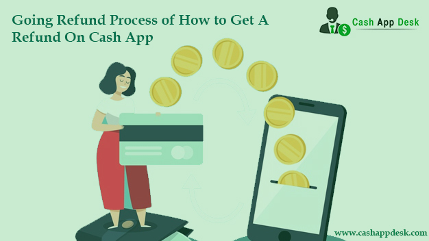 How to Get A Refund On Cash App? | On- Going Refund Process