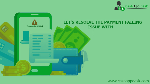 Let's Resolve The Payment Failing Issue With Cash App