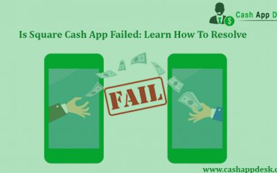 Is Square Cash App Failed: Learn How To Resolve